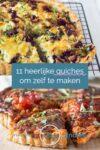 Een lengtefoto met twee quiches en de tekst 11 heerlijke quiches om te maken